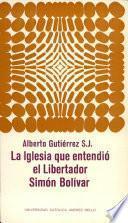 La Iglesia que entendió el Libertador Simón Bolívar