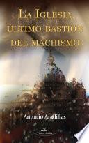 La Iglesia, último bastion del machismo
