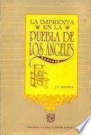 La imprenta en la Puebla de los Angeles (1640-1821)