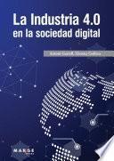 La Industria 4.0 en la sociedad digital