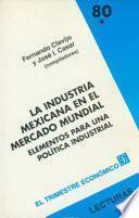 La Industria mexicana en el mercado mundial
