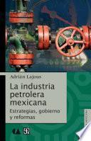 La industria petrolera mexicana