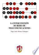 La interconexión de redes de telecomunicaciones