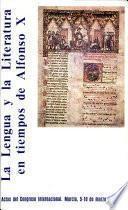 La Lengua y la literatura en tiempos de Alfonso X : actas del Congreso Internacional, Murcia, 5-10 marzo 1984