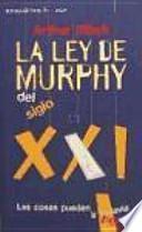 La ley de Murphy del siglo XXI