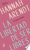 La libertad de ser libres