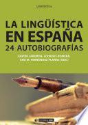 La lingüística en España. Autobiografías intelectuales