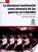 La literatura testimonial como memoria de las guerras en Colombia.