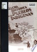 La lucha histórica de los pueblos indígenas