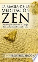 La Magia de la Meditación Zen