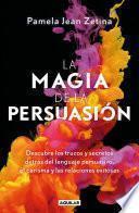 La Magia de la Persuasión / The Magic of Persuasion