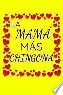 La Mama Mas Chingona