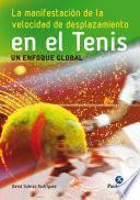 La manifestación de la velocidad de desplazamiento en el tenis