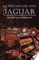 La Mascara del Dios Jaguar