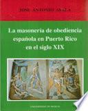 La masonería de obediencia española en Puerto Rico, en el siglo XIX