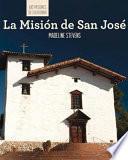 La Misión de San José (Discovering Mission San José)