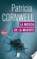 La mosca de la muerte (Doctora Kay Scarpetta 12)