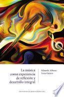 La música como experiencia de reflexión y desarrollo integral