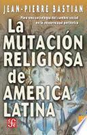 La mutación religiosa en América Latina