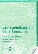 La nacionalización de la Amazonía