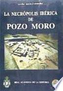 La necrópolis ibérica de Pozo Moro