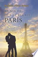 La Noche Que Te Regalé París