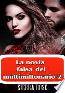 La novia falsa del multimillonario 2
