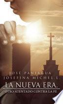 La nueva era, otro atentado contra la fe