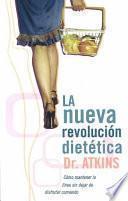 La Nueva Revolucion Dietetica / The New Diet Revolution