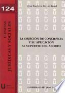 La objeción de conciencia y su aplicación al supuesto del aborto