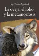 La oveja, el lobo y la metamorfosis