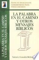 La Palabra en el Camino y Otros Mensajes Bíblicos