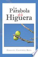 La Parabola de la Higuera