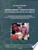 La participacion en el DISENO URBANO Y ARQUITECTONICO EN LA PRODUCCION SOCIAL DEL HABITAT