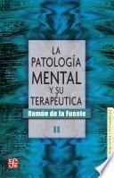La patología mental y su terapéutica, II