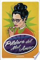 La Pildora del Mal Amor = The Heartbreak Pill