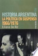 La política en suspenso, 1966-1976