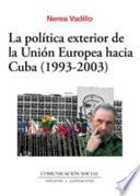 La política exterior de la Unión Europea hacia Cuba, 1993-2003