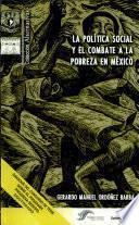La política social y el combate a la pobreza en México