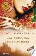La princesa en la sombra (Trilogía Taj Mahal 3)