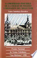 La propiedad inmueble de la ciudad de Toledo a mediados del siglo XVIII