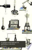 La química usual aplicada á la agricultura y a las artes