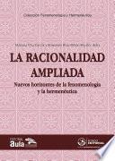 La racionalidad ampliada: nuevos horizontes de la fenomenología y la hermenéutica