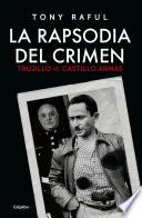 La rapsodia del crimen. Trujillo vs. Castillo Armas
