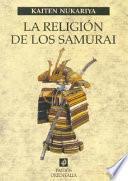 La religion de los Samurai / The Religion of The Samurai