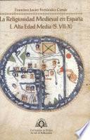La religiosidad medieval en España: Alta Edad Media (s. VII-X)