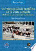 La representación pontificia en la Corte española