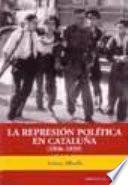 La represión política en Cataluña, 1936-1939