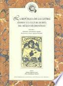 La república de las letras: Ambientes, asociaciones y grupos. Movimientos, temas y géneros literarios