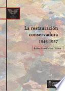 La restauración conservadora, 1946-1957
